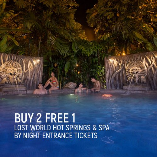Buy 2 Free 1 Lost World Hot Springs and Spa by Night - Lost World of Tambun Promotions